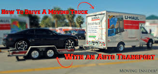 Uhaul Truck S How To Drive A Moving Truck With An Auto Transport Moving Insider