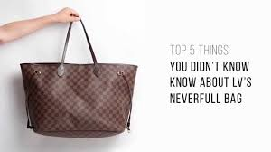 Top 5 things you didn't know about LV's Neverfull bag - YouTube