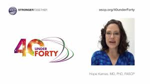 Hope Karnes  MD  PhD  FASCP   ASCP         Under Forty Video Essay     Hope Karnes  MD  PhD  FASCP   ASCP         Under Forty Video Essay