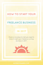 kat boogaard how to start your lance writing business kat start your lance writing business