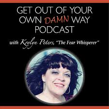 Get Out of Your Own Damn Way Podcast