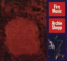 <b>Fire</b> Music (<b>Archie Shepp</b> album) - Wikipedia