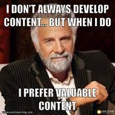content marketing meme valuable | marketing memes | Pinterest ... via Relatably.com