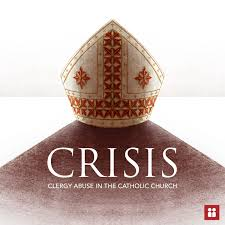 Crisis: Clergy Abuse in the Catholic Church