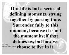 Image result for images with inspirational quotes about defining moments