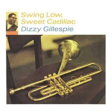 <b>Dizzy Gillespie</b> - <b>Swing</b> Low, Sweet Cadillac (Vinyl) : Target