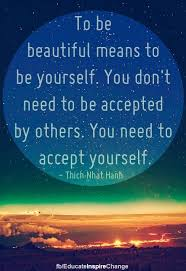 Accept yourself quote via www.Facebook.com/EducateInspireChange ...