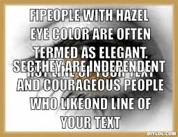 Meaning Of Hazel Eyes Meme Generator - DIY LOL via Relatably.com