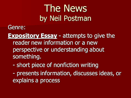 types of nonfiction turn to p  read p silently  write down one    the news by neil postman genre  expository essay   attempts to give the reader new