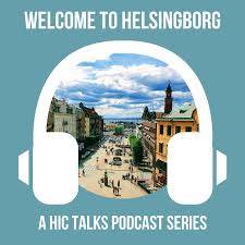 HIC Talks: Welcome to Helsingborg