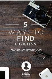 ideas about home based jobs make money from looking for legitimate work from home jobs related to your faith here are