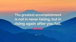 vince lombardi quote the greatest accomplishment is not in never vince lombardi quote the greatest accomplishment is not in never falling but in