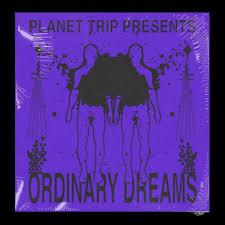 Ordinary Dreams Vol 1 - VA | <b>Various Artists</b> | Planet Trip Records