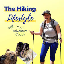 The Hiking Lifestyle with Your Adventure Coach