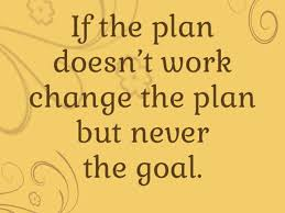 let s focus on our goals the inspiration times if plan don t work change not goal