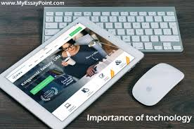 the importance of technology is growing in our daily life  my  importance in education