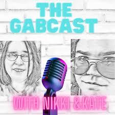 The Gabcast with Nikki & Kate