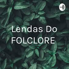 Lendas Do FOLCLORE
