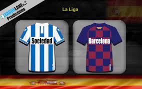 Real Sociedad vs Barcelona Predictions Bet Tips & Match Preview