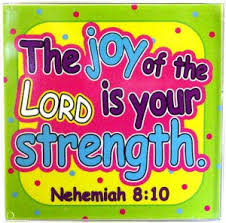 Image result for the joy of the lord is my strength