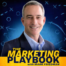 The Marketing Playbook with Mark Friedman