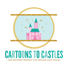 Cartoons to Castles: The History Behind the Mouse and Magic