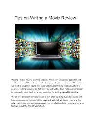 Tips on Writing a Movie Review Writing a movie review is simple and fun