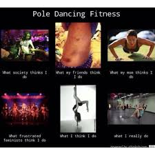 Sooo true!! Pole Fitness is also an awesome work out!! Come to ... via Relatably.com