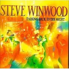 <b>Steve Winwood</b> – <b>Talking</b> Back to the Night Lyrics | Genius Lyrics