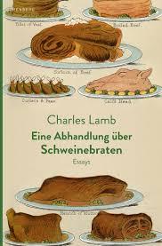 program iv literarisches colloquium berlin charles lamb eine abhandlung uumlber schweinebraten