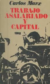 """""""Trabajo asalariado y capital"""" - libro de Carlos Marx con Introducción de Federico Engels - año 1849 Images?q=tbn:ANd9GcQg6bKfwUGc7eeMv1xWsgr-ElbSZteuMBSgbNLrRZ4tAb-ZtAV2"""