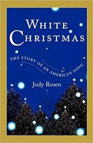 <b>White Christmas</b>: The Story of an American Song: <b>Jody Rosen</b> ...