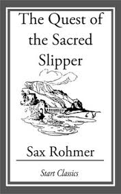 The <b>Quest</b> of the Sacred Slipper eBook by <b>Sax Rohmer</b> | Official ...