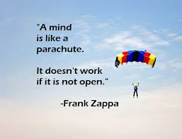Image result for The mind is like a parachute, it works only when it is open