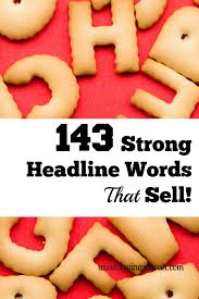 strong headline words that sell 143 strong headline words that sell
