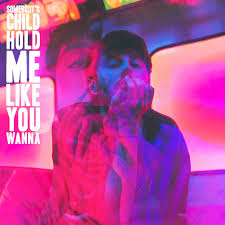 <b>Hold Me</b> Like You Wanna | Somebody's Child