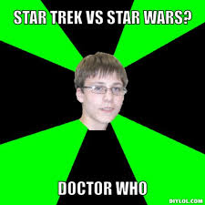 zuper-nerd-meme-generator-star-trek-vs-star-wars-doctor-who-328ae7 ... via Relatably.com