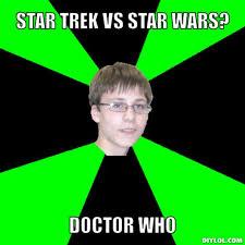zuper-nerd-meme-generator-star-trek-vs-star-wars-doctor-who-328ae7 ... via Relatably.com