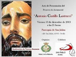 """Presentación Proyecto Documental """"Antonio Castillo Lastrucci"""" Semana Santa de Sevilla - Noticias Cofrades en Arte Sacro. - Antonio%2520Castillo%2520Lastrucci"""