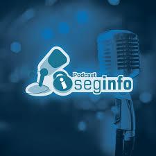 Seginfocast - Segurança da Informação - podcast