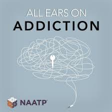 All Ears on Addiction: An NAATP Podcast