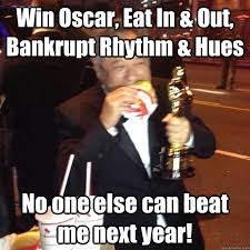 Win Oscar, Eat In & Out, Bankrupt Rhythm & Hues No one else can ... via Relatably.com