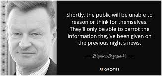 TOP 25 QUOTES BY ZBIGNIEW BRZEZINSKI (of 109) | A-Z Quotes via Relatably.com