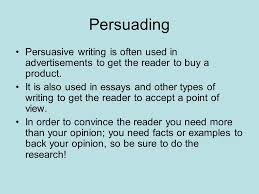 persuasive writing what is a persuasive essay what does the word  persuading persuasive writing is often used in advertisements to get the reader to buy a product