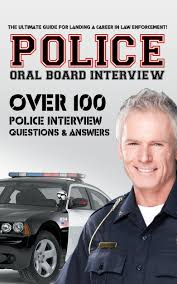 buy police officer interview questions and answers version police oral board interview over 100 police interview questions answers