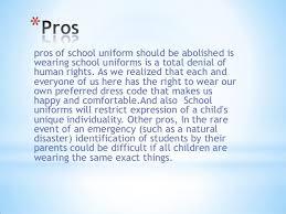 school uniforms should be abolished     pros of school