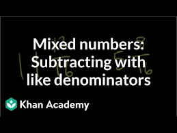 Subtracting <b>mixed numbers</b> with like denominators (video)   Khan ...