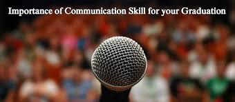 importance of communication skill for your graduation education importance of communication skill for your graduation