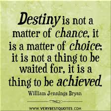 destiny quotes, change quotes, choice quotes, achievement quotes ... via Relatably.com