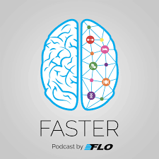 Faster - Podcast by FLO